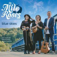 "The Mile Roses ""Blue Skies"""