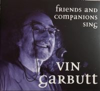 Friends and companions sing: Vin Garbutt